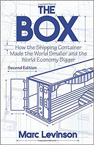 Böx  How the Shipping Container  TQade the World Smaller and the  World Economy Bigger  Second Edition  Marc Levinson
